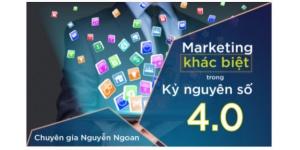 Tư Duy Marketing Khác Biệt Trong Kỷ Nguyên Số 4.0