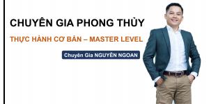 CHUYÊN GIA PHONG THỦY - KHÓA THỰC HÀNH CƠ BẢN (MASTER LEVEL) - KHÓA 15 HN